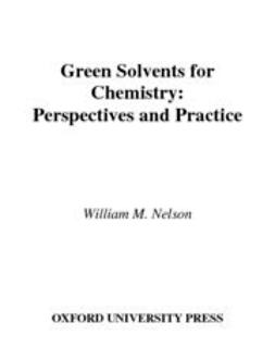 Nelson, William M. - Green Solvents for Chemistry : Perspectives and Practice, ebook