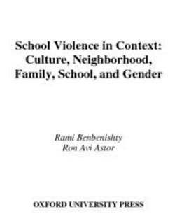 Astor, Ron Avi - School Violence in Context : Culture, Neighborhood, Family, School, and Gender, ebook