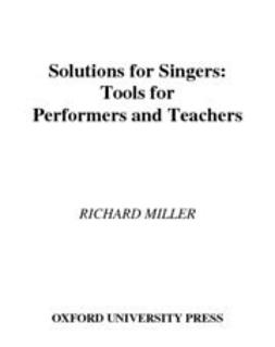 Miller, Richard - Solutions for Singers : Tools for Performers and Teachers, e-bok