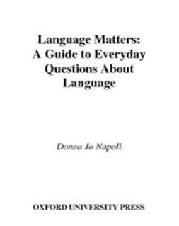 Napoli, Donna Jo - Language Matters : A Guide to Everyday Questions About Language, e-kirja