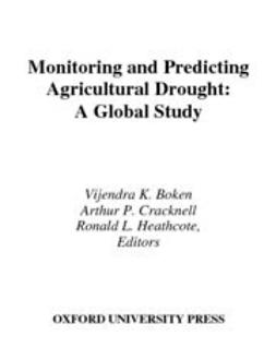 Monitoring and Predicting Agricultural Drought : A Global Study