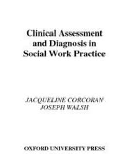 Corcoran, Jacqueline - Clinical Assessment and Diagnosis in Social Work Practice, ebook