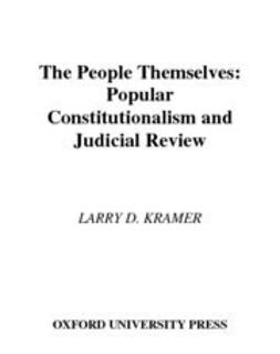 Kramer, Larry D. - The People Themselves : Popular Constitutionalism and Judicial Review, ebook
