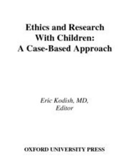 Kodish, Eric - Ethics and Research with Children : A Case-Based Approach, ebook