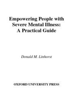 Empowering People with Severe Mental Illness : A Practical Guide