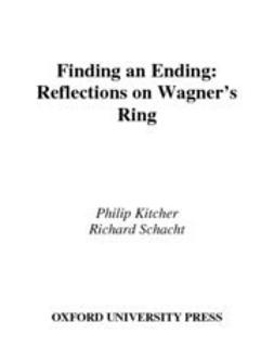 Kitcher, Philip - Finding an Ending : Reflections on Wagner's Ring, ebook