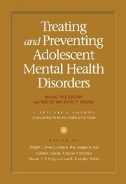 Evans, Dwight L. - Treating and Preventing Adolescent Mental Health Disorders : What We Know and What We Don't Know, e-bok