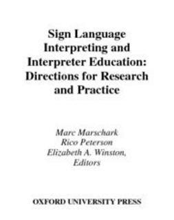 Convertino, Carol M. - Sign Language Interpreting and Interpreter Education : Directions for Research and Practice, ebook