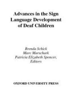 Marschark, Marc - Advances in the Sign Language Development of Deaf Children, ebook