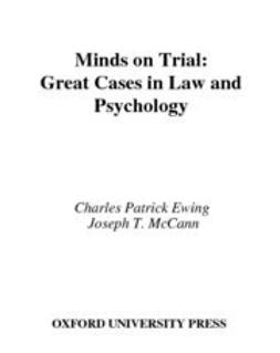 Minds on Trial : Great Cases in Law and Psychology
