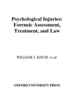 Douglas, Kevin S. - Psychological Injuries : Forensic Assessment, Treatment, and Law, ebook