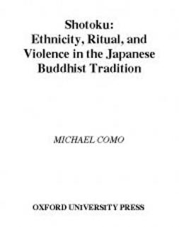 Shotoku: Ethnicity, Ritual and Violence in the Japanese Buddhist Tradition