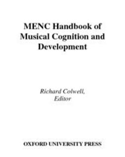 Colwell, Richard - MENC Handbook of Musical Cognition and Development, ebook