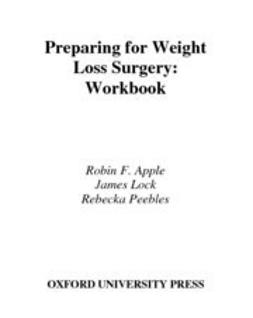 Apple, Robin F. - Preparing for Weight Loss Surgery : Workbook, ebook