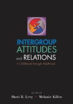 Killen, Melanie - Intergroup Attitudes and Relations in Childhood Through Adulthood, ebook