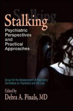 Pinals, Debra A. - Stalking : Psychiatric Perspectives and Practical Approaches, ebook