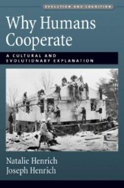 Henrich, Joseph - Why Humans Cooperate: A Cultural and Evolutionary Explanation, ebook