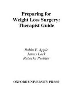 Apple, Robin F. - Preparing for Weight Loss Surgery : Therapist Guide, ebook