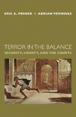 Posner, Eric A. - Terror in the Balance : Security, Liberty, and the Courts, ebook