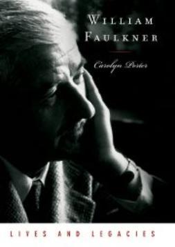 Porter, Carolyn - William Faulkner: Lives and Legacies, ebook