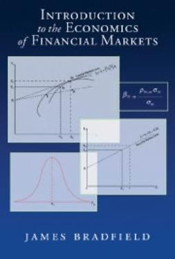 Bradfield, James - Introduction to the Economics of Financial Markets, e-bok