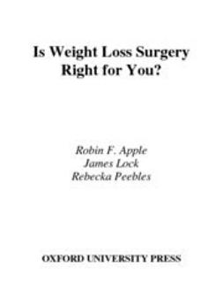 Apple, Robin F. - Is Weight Loss Surgery Right for You?, e-bok