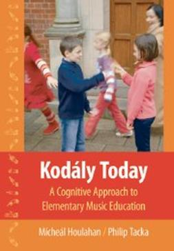 Kodaly Today : A Cognitive Approach to Elementary Music Education