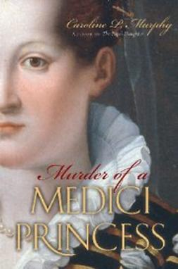 Murphy, Caroline P. - Murder of a Medici Princess, ebook