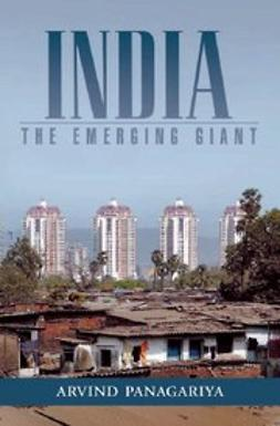 Panagariya, Arvind - India : The Emerging Giant, ebook