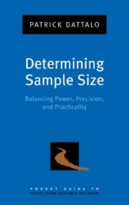 Dattalo, Patrick - Determining Sample Size: Balancing Power, Precision, and Practicality, ebook
