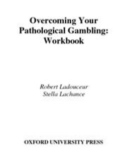 Lachance, Stella - Overcoming Your Pathological Gambling : Workbook, ebook