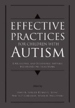 Christian, Walter P. - Effective Practices for Children with Autism: Educational and Behavior Support Interventions that Work, ebook