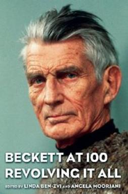 Ben-Zvi, Linda - Beckett at 100 : Revolving It All, ebook