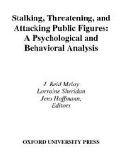 Hoffmann, Jens - Stalking, Threatening, and Attacking Public Figures : A Psychological and Behavioral Analysis, ebook