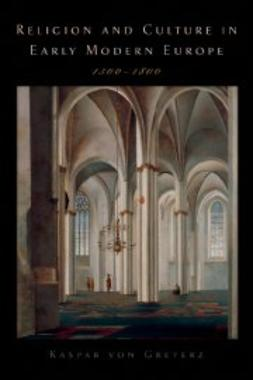 von Greyerz, Kasper - Religion and Culture in Early Modern Europe, 1500-1800, ebook