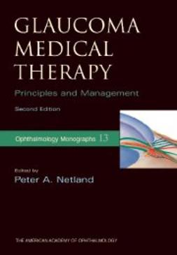 Netland, Peter A. - Glaucoma Medical Therapy: Principles and Management, ebook