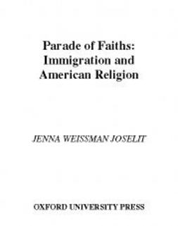 Weissman Joselit, Jenna - A Parade of Faiths: Immigration and American Religion, e-bok
