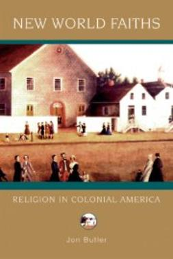 Butler, Jon - New World Faiths: Religion in Colonial America, ebook