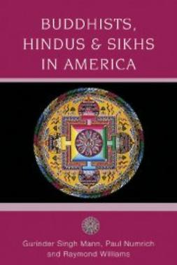 Singh Mann, Gurinder - Buddhists, Hindus and Sikhs in America: A Short History, ebook