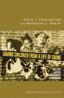 Farrington, David P. - Saving Children from a Life of Crime : Early Risk Factors and Effective Interventions, ebook