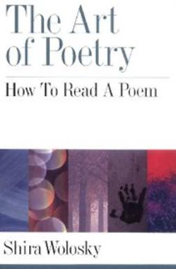 Wolosky, Shira - The Art of Poetry : How to Read a Poem, ebook