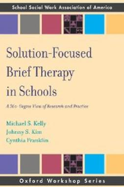 Solution Focused Brief Therapy in Schools : A 360 Degree View of Research and Practice