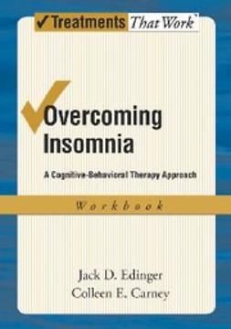 Overcoming Insomnia A Cognitive-Behavioral Therapy Approach Workbook