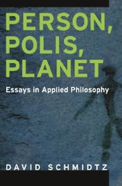 Schmidtz, David - Person, Polis, Planet : Essays in Applied Philosophy, ebook