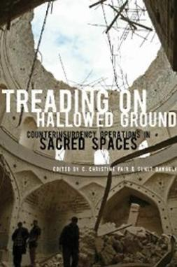 Fair, C. Christine - Treading on Hallowed Ground : Counterinsurgency Operations in Sacred Spaces, ebook