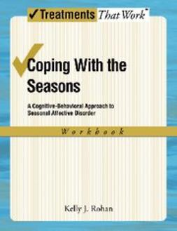 Coping with the Seasons A Cognitive Behavioral Approach to Seasonal Affective Disorder Workbook