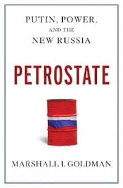 Petrostate : Putin, Power, and the New Russia