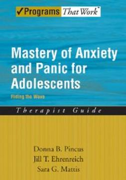 Ehrenreich, Jill T - Mastery of Anxiety and Panic for Adolescents Riding the Wave, Therapist Guide, ebook