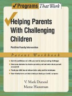 Helping Parents with Challenging Children Positive Family Intervention Facilitator Guide