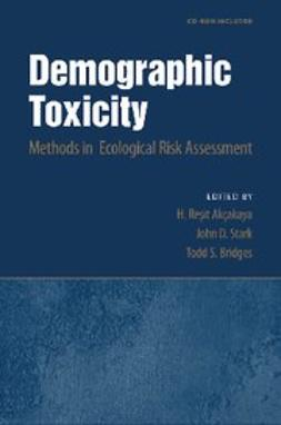 Akcakaya, H. Resit - Demographic Toxicity : Methods in Ecological Risk Assessment (with CD-ROM), e-bok